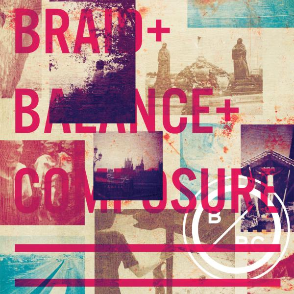 Braid Balance and Composure