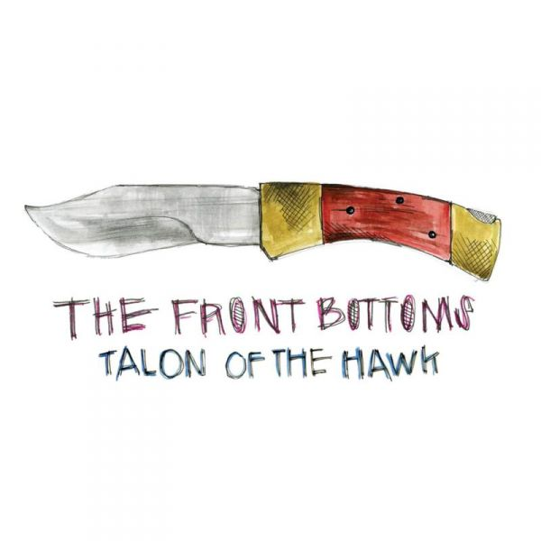The Front Bottoms Talon Of The Hawk