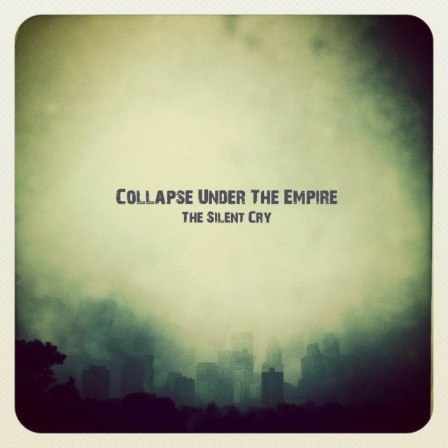 Collapse Under The Empire The Silent Cry