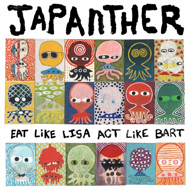 Japanther Eat Like Lisa Act Like Bart
