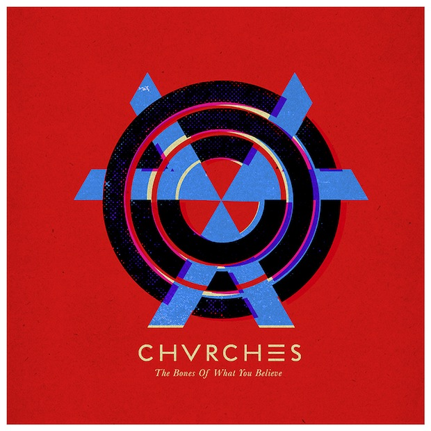 Chvrches The Bones Of What You Believe