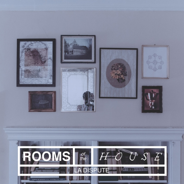 La Dispute.- Rooms Of The House