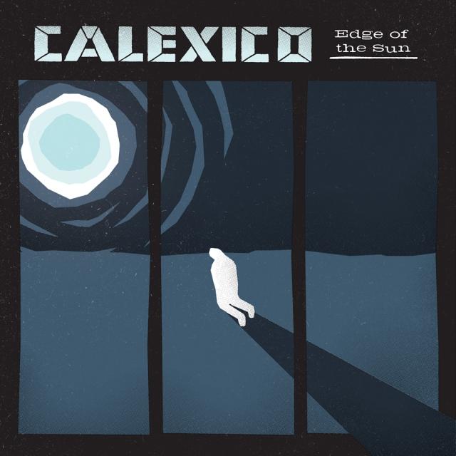 Calexico Edge Of The Sun