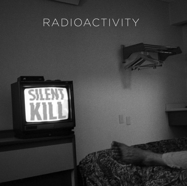 Radioactivity Silent Kill